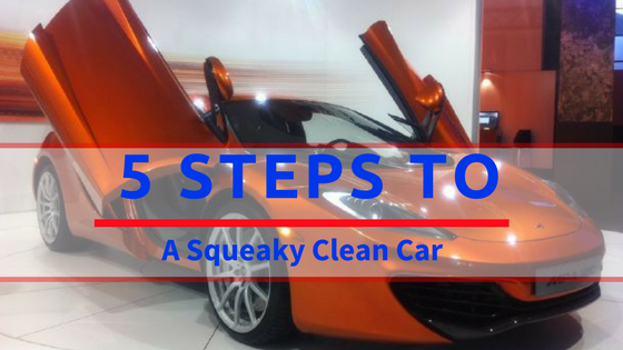 5 Steps To A Squeaky Clean Car