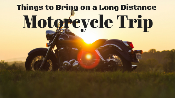 Things to Bring on a Long Distance Motorcycle Trip