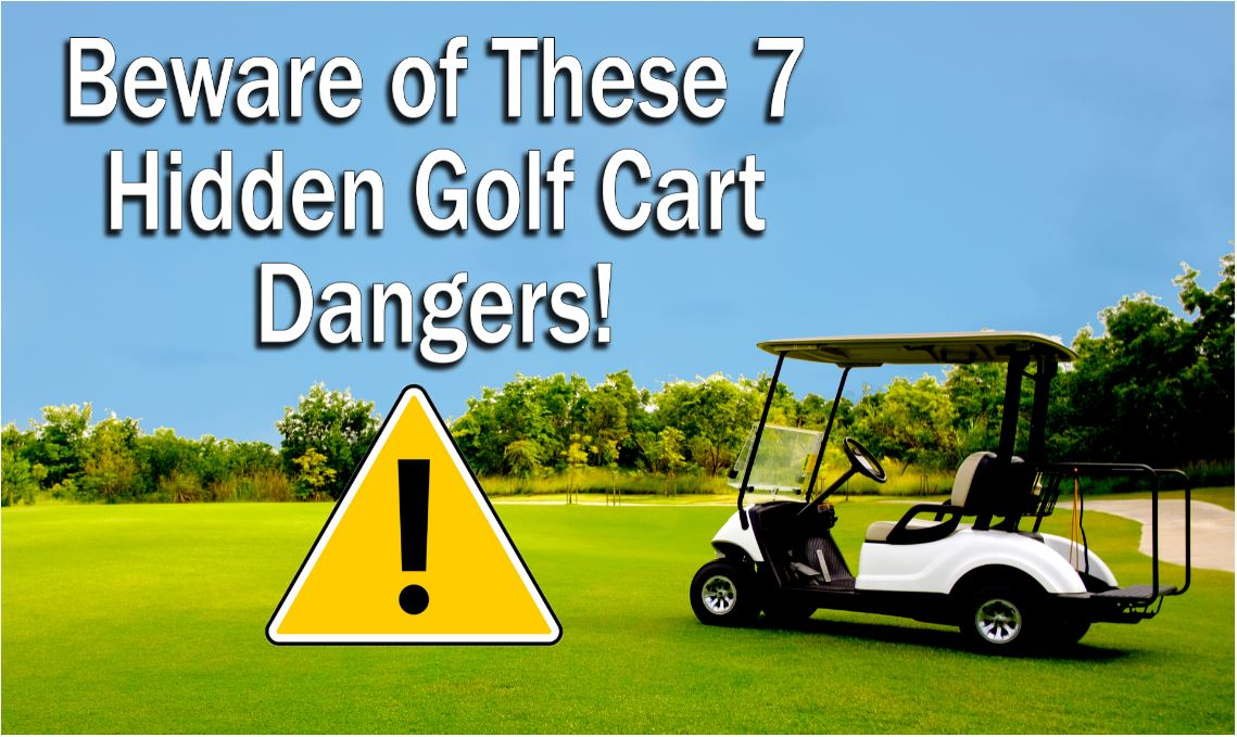 """A golf cart with the text """"Beware of These Hidden Golf Cart Dangers!"""""""