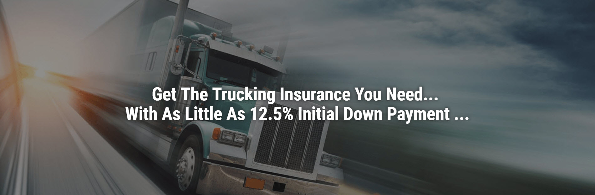 Trucking Insurance for 12.5% Initial Down Payment